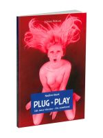 Plug + Play: 150 Jahre Vibrator – Ein Jubelband